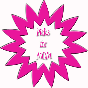 Picks for Mom